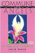Commune With the Angels A Heavenly Handbook
