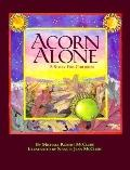 Acorn Alone A Story for Children