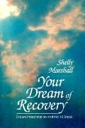 Your Dream of Recovery: Dream Interpretation and the Twelve Steps - Shelly Marshall - Paperback