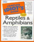 The Complete Idiot's Guide to Reptiles and Amphibians