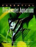 Essential Freshwater Aquarium