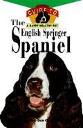 English Springer Spaniel An Owner's Guide to a Happy Healthy Pet