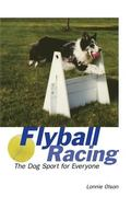 Flyball Racing The Dog Sport for Everyone