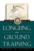 Uspc Guide to Longeing and Ground Training