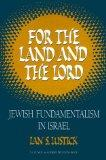 For the Land and the Lord: Jewish Fundamentalism in Israel