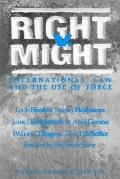 Right V. Might International Law and the Use of Force