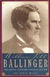 William Pitt Ballinger Texas Lawyer, Southern Statesman, 1825-1888
