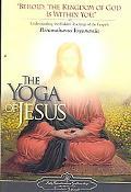 Yoga of Jesus Understanding the Hidden Teachings of the Gospels