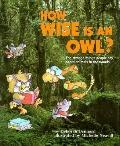 How Wise Is an Owl?: The Strange Things People Say about Animals in the Woods