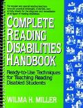 Complete Reading Disabilities Handbook: Ready-to-Use Techniques for Teaching Reading Disable...