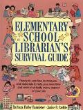 Elementary School Librarian's Survival Guide Ready-To-Use Tips, Techniques, and Materials to...