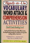 Ready-To-Use Vocabulary, Word Attack & Comprehension Activities Fourth Grade Reading Level