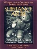 Working with Children and Families Affected by Substance Abuse: A Guide for Early Childhood ...