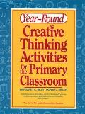 Year Round Creative Thinking Activities for the Primary Classroom - Margaret C. Riley - Pape...