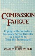 Compassion Fatigue Coping With Secondary Traumatic Stress Disorder in Those Who Treat the Tr...