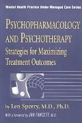Psychopharmacology and Psychotherapy Strategies for Maximizing Treatment Outcomes