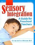 Sensory Integration A Guide for Preschool Teachers