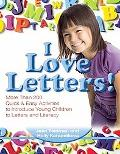 I Love Letters!: More Than 200 Quick & Easy Activities to Introduce Young Children to Letter...