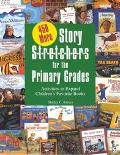 450 More Story S-T-R-E-T-C-H-E-R-S for Primary Grades Activities to Expand Children's Favori...