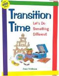 Transition Time Let's Do Something Different!
