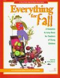 Everything for Fall A Complete Activity Book for Teachers of Young Children  Activities for ...