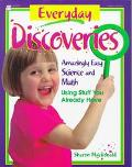 Everyday Discoveries Amazingly Easy Science and Math Using Stuff You Already Have