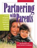 Partnering With Parents Easy Programs to Involve Parents in the Early Learning Process