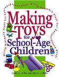 Making Toys for School Age Children Using Ordinary Stuff for Extraordinary Play