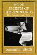 More Secrets of Hebrew Words Holy Days and Happy Days