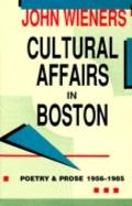 Cultural Affairs in Boston Poetry and Prose 1956-1985