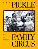 Pickle Family Circus: The Romance and History of America's One-Ring Traveling Circus - Jon C...
