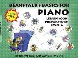 Beanstalk's Basics for Piano: Lesson Book Preparatory Book A