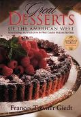 Great Desserts of the American West Sweet Endings and Treats from the West Coast to the Lone...