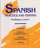 Spanish Practice and Testing: Proficiency Level 1 (Spanish Edition)