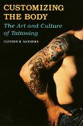 Customizing the Body The Art and Culture of Tattooing