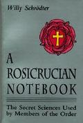 Rosicrucian Notebook The Secret Sciences Used by Members of the Order