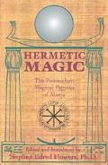 Hermetic Magic The Postmodern Magical Papyrus of Abaris