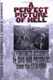 Perfect Picture of Hell Eyewitness Accounts by Civil War Prisoners from the 12th Iowa