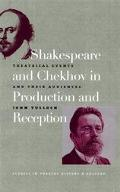 Shakespeare And Chekhov In Production And Reception Theatrical Events And Their Audiences