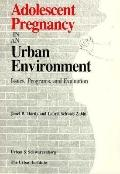 Adolescent Pregnancy in an Urban Environment Issues, Programs, and Evaluation