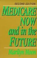 MEDICARE NOW & IN FUTURE (P)