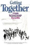 Getting Together A Guide for Good Groups