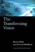 Transforming Vision Shaping a Christian World View