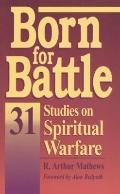 Born for Battle: 31 Studies on Spiritual Warfare - R. Arthur Matthews - Paperback