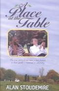 Place at the Table The True Story of Two Men -- Best Friends in Their Youth, Reunited in Adv...