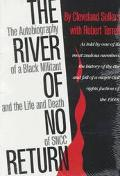 River of No Return The Autobiography of a Black Militant and the Life and Death of Sncc