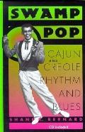 Swamp Pop Cajun and Creole Rhythm and Blues
