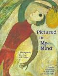 Pictured in My Mind Contemporary American Self-Taught Art from the Collection of Kurt Gitter...