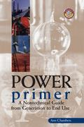 Power Primer A Nontechnical Guide from Generation to End Use