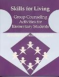 Skills for Living Group Counseling Activities for Elementary Students